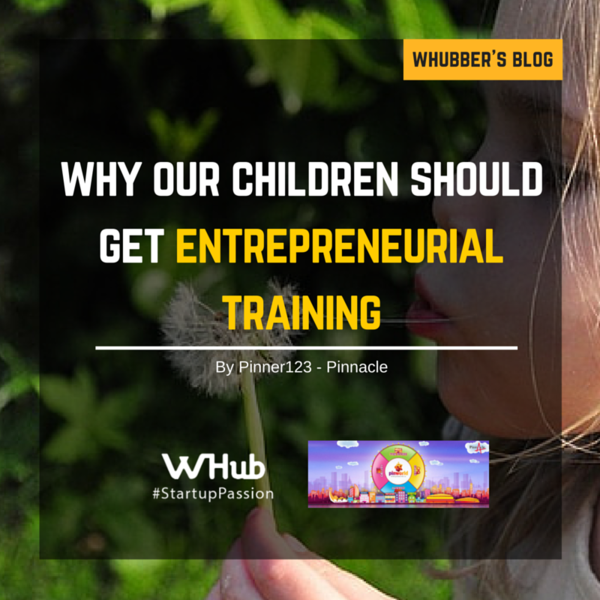 Why our children should get entrepreneurial training…