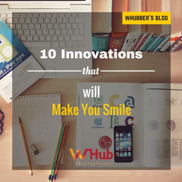 10 Innovations that will Make You Smile