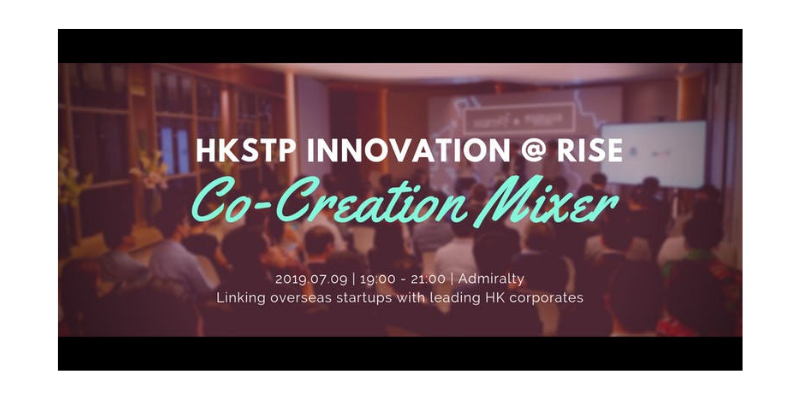 [RISE Community Event] HKSTP Innovation Co-Creation Mixer