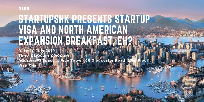 StartupsHK presents Startup Visa and North American Expansion Breakfast, eh?