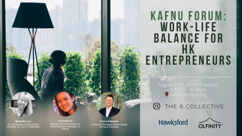 Kafnu forum  work life balance while being an entrepreneur in hong kong  2