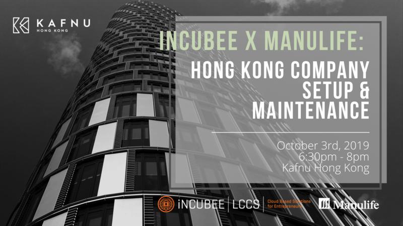 Incubee x manulife  hong kong company setup and maintenance