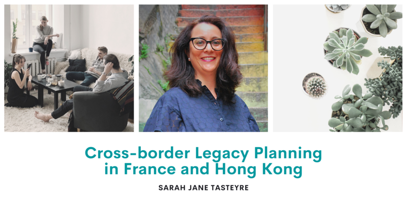 Cross border legacy planning in france and hk