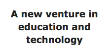 A new venture in education and technology