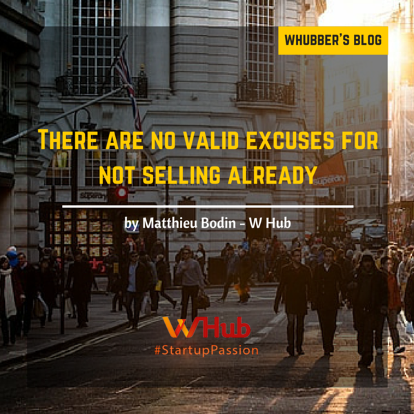There are no valid excuses for not selling already